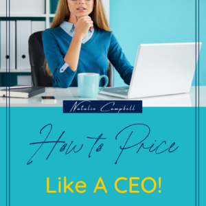 How to Price Like A CEO | Natalie Campbell